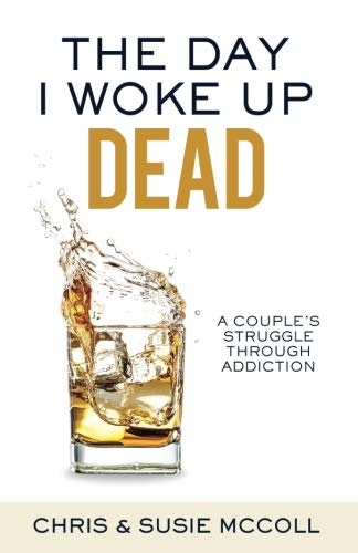 The Day I Woke Up Dead: A Couple's Struggle Through Addiction