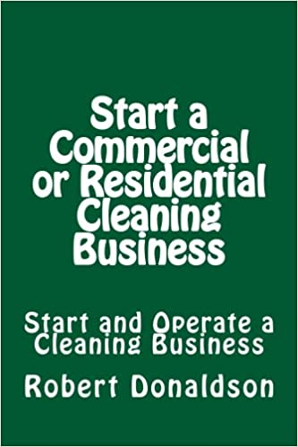 Start A Commercial Or Residential Cleaning Business Learn How To