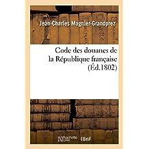 Code Des Douanes de la République Française