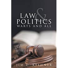 Law and Politics: Warts and All