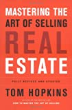 Mastering the Art of Selling Real Estate, Tom Hopkins, 1591840406
