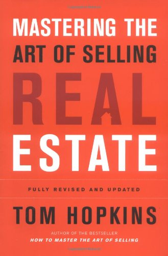 Mastering the Art of Selling Real Estate: Fully Revised and Updated by Hopkins, Tom