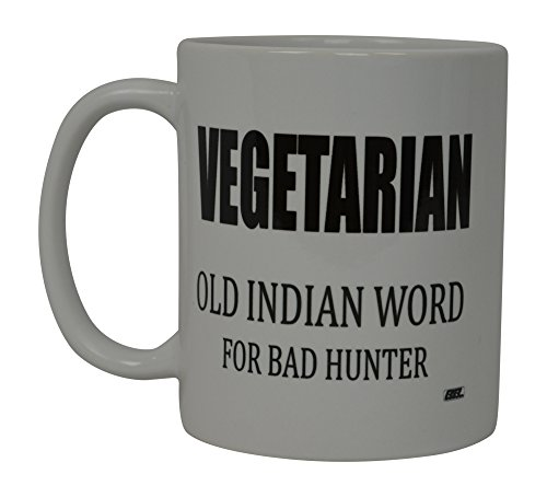 Best Funny Coffee Mug Vegetarian Old Indian Word for Bad Hunter Novelty Cup Joke Great Gag Gift Idea For Men Women Office Work Adult Humor (Wedding Gift Ideas For Best Friend Female Indian)