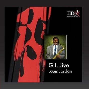 1386f1c04c2a3 Louis Jordan - G.I. Jive - Amazon.com Music