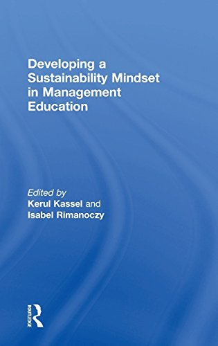 Developing a Sustainability Mindset in Management Education (The Principles for Responsible Management Education Series) Kerul Kassel