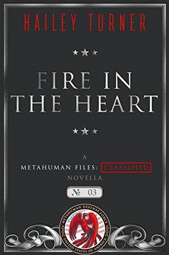 Fire in the Heart: A Metahuman Files: Classified Novella by [Turner, Hailey]
