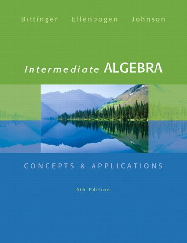 Intermediate Algebra: Concepts & Applications (9th Edition) (Bittinger Concepts & Applications)