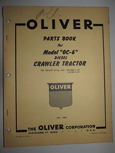 - Oliver OC-6 Diesel Crawler Tractor Parts Catalog Manual Book serial number 350 000 & up & IRC 000 & up Original