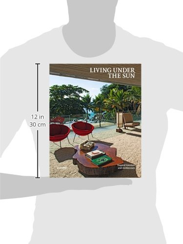 Living Under the Sun: Tropical Interiors and Architecture by imusti