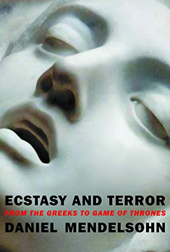 Image of Ecstasy and Terror: From the Greeks to Game of Thrones