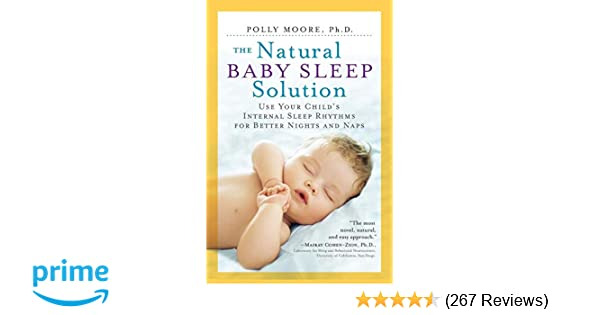 82acd6284f The Natural Baby Sleep Solution: Use Your Child's Internal Sleep Rhythms  for Better Nights and Naps: Polly Moore: 9780761187479: Amazon.com: Books