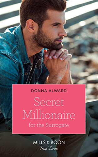Secret Millionaire For The Surrogate (Mills & Boon True Love) (Marrying a Millionaire, Book 2) (English Edition)