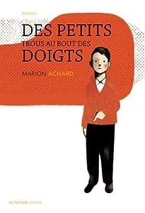 """Afficher """"Des petits trous au bout des doigts"""""""