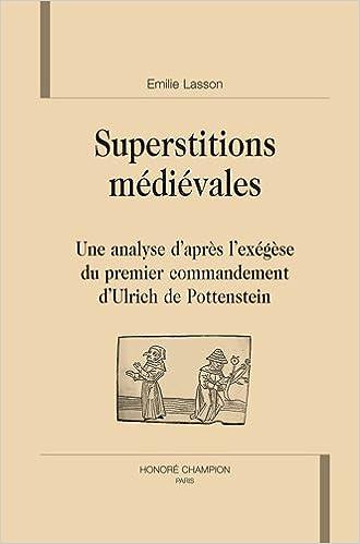 Livres gratuits Superstitions médiévales : une analyse d'après l'exégèse du premier commandement d'Ulrich Pottenstein pdf ebook