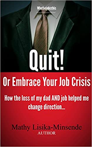 Quit or embrace your job crisis: How the loss of my dad and