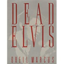 DEAD ELVIS: A CHRONICLE OF A CULTURAL OB