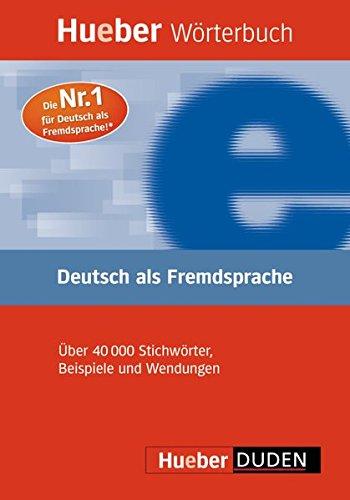Hueber Wörterbuch Deutsch als Fremdsprache: Das einsprachige Wörterbuch für Kurse der Grund- und Mittelstufe / Buch