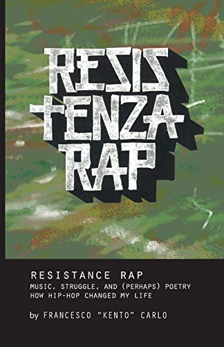 Resistenza Rap: Music, Struggle, and (Perhaps) Poetry/How Hip-Hop Changed My Life (Crossings) ()