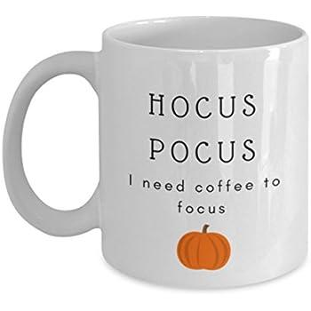 Hocus Pocus I Need Coffee To Focus - Funny Coffee Mug - Birthday Gift - Christmas Gift - Coffee Lover Gift - White Elephant Gift - Perfect Gift for Mo