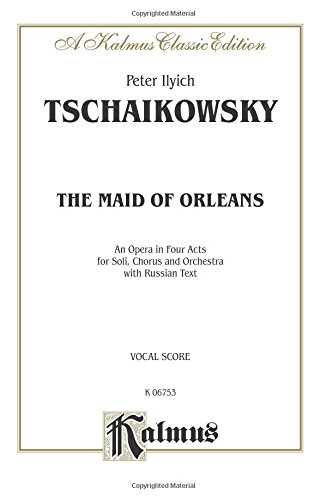 The Maid of Orleans: Russian Language Edition, Vocal Score (Kalmus Edition) (Russian Edition) by Kalmus Classic Edition