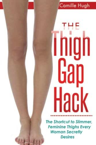 The Thigh Gap Hack: The Shortcut to Slimmer, Feminine Thighs Every Woman Secretly Desires