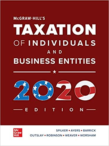 McGraw-Hill's Taxation of Individuals and Business Entities 2020 Edition, 11th Edition