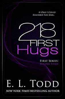 218 First Hugs by [Todd, E. L.]