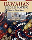 img - for Hawaiian Seed Lei Making: Step-By-Step Guide book / textbook / text book