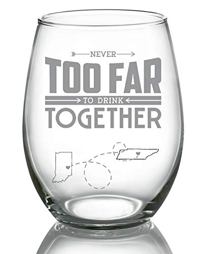 Long Distance Relationships Gift For Bestfriend, Family - Never Too Far To Drink Together Indiana Tennessee (IN TN) - Long Distance Friendship Stemless Wine Glass 21 oz