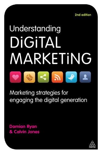 Download Understanding Digital Marketing: Marketing Strategies for Engaging the Digital Generation: Volume 1 Pdf