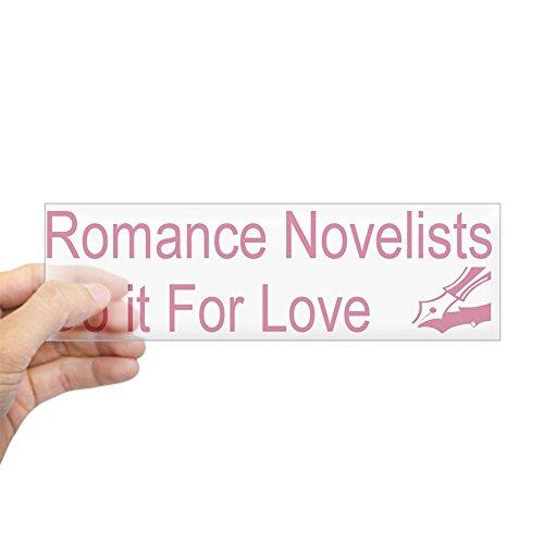 CafePress Romance Novelists Do it For Love Bumper Sticker 10