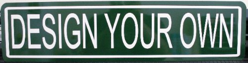 Design Your Own Metal Street Sign 6 x 24 Customize Personalize Gift