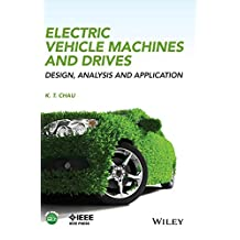 Electric Vehicle Machines and Drives: Design, Analysis and Application