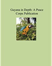 Guyana in Depth: A Peace Corps Publication