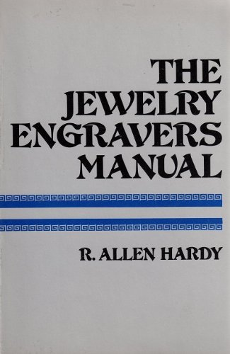 Jewelry Engraver's Manual by R.Allen Hardy (1976-12-05)