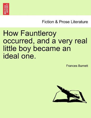 Download How Fauntleroy occurred, and a very real little boy became an ideal one. pdf