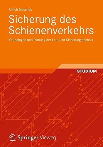 Sicherung des Schienenverkehrs: Grundlagen und Planung der Leit- und Sicherungstechnik Taschenbuch – 20. April 2012 Ulrich Maschek Springer Vieweg 3834810207 Bau- und Umwelttechnik