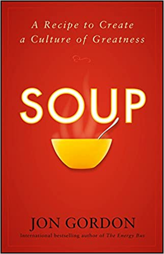 Amazon soup a recipe to create a culture of greatness ebook amazon soup a recipe to create a culture of greatness ebook jon gordon kindle store fandeluxe Images