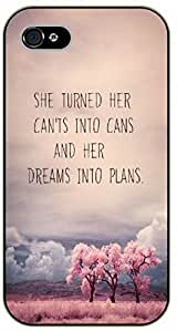 iPhone 5 / 5s She turned her cant's into cans and her dreams into plans - black plastic case / Inspirational and motivational. Floral