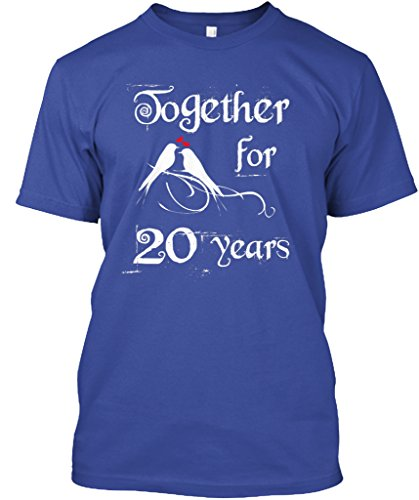 Teespring Unisex Together For 20 Years Anniversary Gifts Hanes Tagless T-Shirt Small Deep Royal