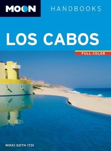 Moon Los Cabos: Including La Paz & Todos Santos (Moon Handbooks) by Nikki Goth Itoi (2013-11-26)