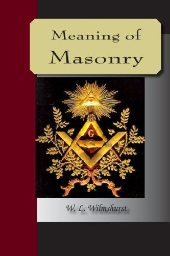 The Meaning Of Masonry by W. L. Wilmshurst (2007-03-07)