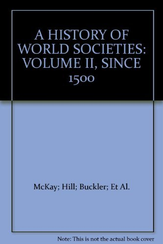 Download A HISTORY OF WORLD SOCIETIES: VOLUME II, SINCE 1500 ebook