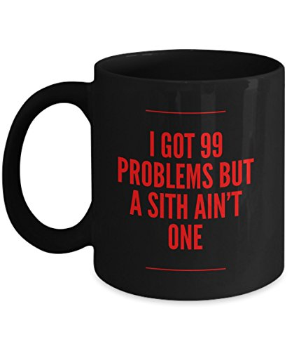 Funny Dark Side Star Wars Coffee Mug - I got 99 problems but a sith ain't one - Black 11oz Coffee Mug
