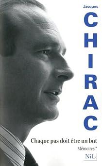 Mémoires, Chaque pas doit être un but par Chirac
