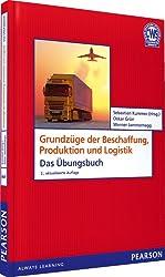 ÜB Grundzüge der Beschaffung, Produktion und Logistik - Logistik, Produktion, Beschaffung, Supply Chain Management (Pearson Studium - Economic BWL)