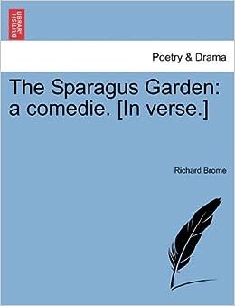 Book The Sparagus Garden: a comedie. [In verse.]