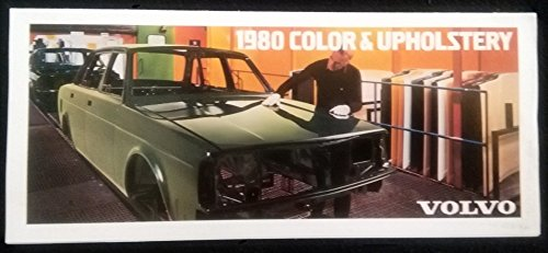 (1980 VOLVO FULL-LINE COLOR & UPHOLSTERY COLOR SALES FOLDER - USA - GREAT ORIGINAL)