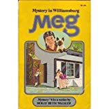 Front cover for the book Meg and the Mystery in Williamsburg by Holly Beth Walker