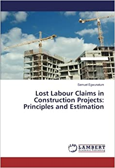 Lost Labour Claims in Construction Projects: Principles and Estimation